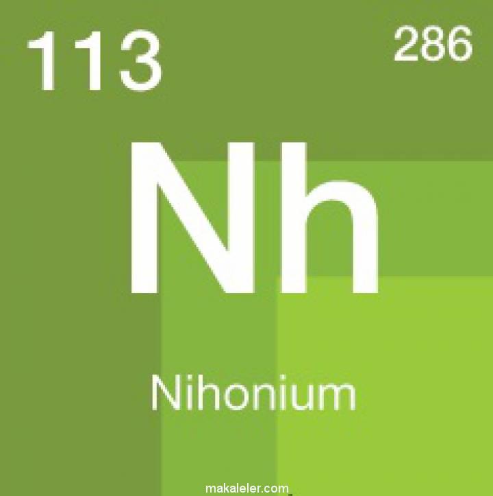 Nihonyum Nedir, Özellikleri Nelerdir?