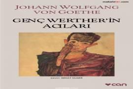 Genç Werther'in Acıları Romanının Özeti ve Tahlili