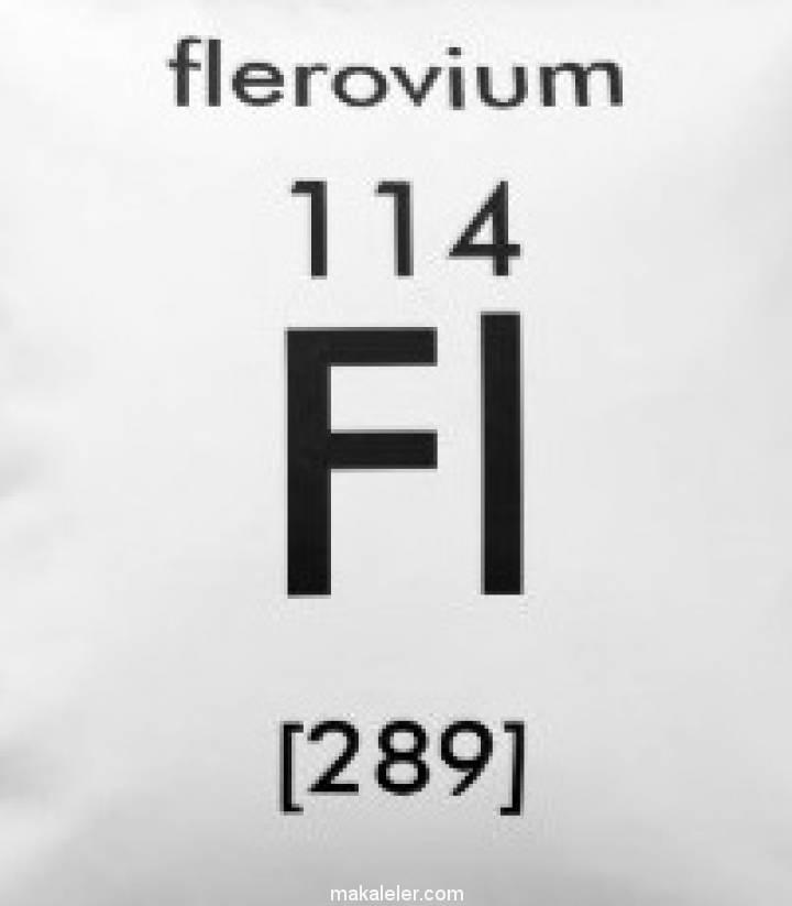 Süper Ağır Elementlerden Flerovyum Nedir? (Özellikleri, İzotopları)